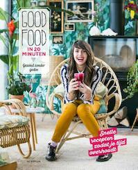 Good Food in 20 minuten - Laurianne Ruhé (ISBN 9789463190084)