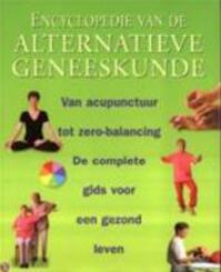 Encyclopedie van de alternatieve geneeskunde - C. Norman Shealy, Terry Jeavons (ISBN 9783829058476)
