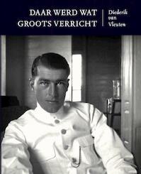 Daar werd wat groots verricht - Diederik van Vleuten (ISBN 9789089672582)
