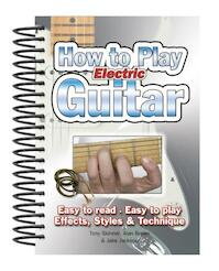 How to Play Electric Guitar - Tony Skinner, Alan Brown, Jake Jackson (ISBN 9781847867162)