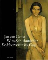 Wim Schuhmacher. De Meester van het Grijs - Jan van Geest (ISBN 9789080387614)