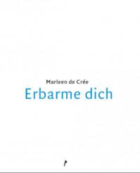 Erbarme dich - Marleen De Crée (ISBN 9789492339263)