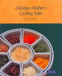 A Korean Mother's Cooking Notes - Sŏn-Yong Chang (ISBN 9788973002993)