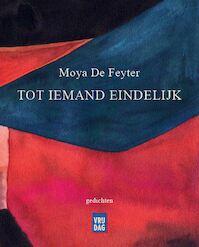 Tot iemand eindelijk - Moya De Feyter (ISBN 9789460016486)