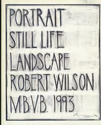 Robert wilson Robert Wilson: Portrait, Still Life, Landscape - Wilson, Crouwel (ISBN 9789069181189)