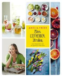 Eten. liefhebben. stralen - Amelia Freer (ISBN 9789400506572)