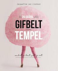 In 28 dagen van gifbelt naar tempel - Jacqueline van Lieshout (ISBN 9789082500707)