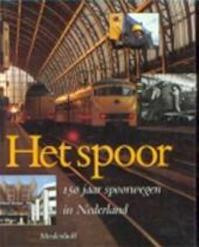 Spoor 150 jaar spoorwegen in nederland - Unknown (ISBN 9789029096188)