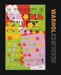 Warhol Headlines - Molly Donovan, John J. Curley, Anthony E. Grudin, John G. Hanhardt, Callie Angell, Matt Wrbican (ISBN 9783791351605)