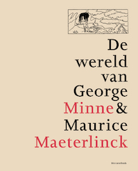 De wereld van George Minne en Maurice Maeterlinck - Unknown (ISBN 9789061531647)