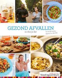 Gezond afvallen - Stichting Voedingscentrum Nederland (ISBN 9789051770773)