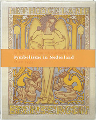 Symbolisme in Nederland 1890 - 1935 - Carel [e.a.] Blotkamp, Marjan Groot, Lieske Tibbe (ISBN 9789040089596)