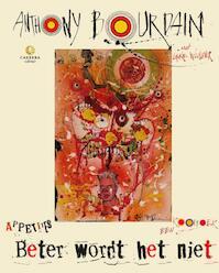 Beter wordt het niet - Anthony Bourdain (ISBN 9789048836994)
