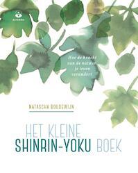 Het kleine shinrin-yoku boek - Natascha Boudewijn (ISBN 9789401303828)