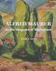 Alfred Maurer - At the Vanguard of Modernism - Stacey Epstein (ISBN 9780300207804)