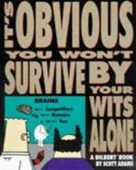 It's obvious you won't survive by your wits alone - Scott Adams (ISBN 9780752202013)