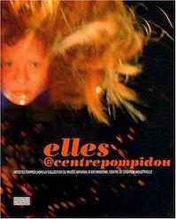 Elles arobase centrepompidou - Musée National D'Art Moderne/centre de Création Industrielle (France), Centre Georges Pompidou (ISBN 9782844263841)
