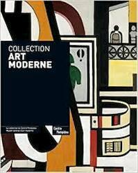 Collection Art Moderne: La Collection du Centre Pompidou Musee National d'Art Moderne - Brigitte et al Leal (ISBN 9782844263179)