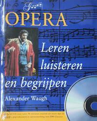 Opera leren luisteren en begrijpen + gratis CD - A. Waugh (ISBN 9789060914007)