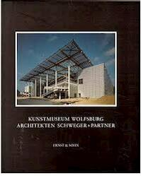 Kunstmuseum Wolfsburg - Architekten Schweger + Partner (ISBN 9783433025499)