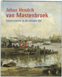 Johan Hendrik van Mastenbroek - P. van Beveren, H. Kraaij, H. Rooseboom (ISBN 9789055944088)