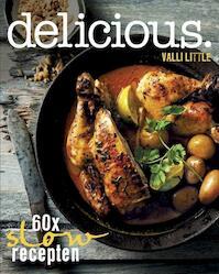 delicious. 60x slow recepten - Valli Little (ISBN 9789059565647)