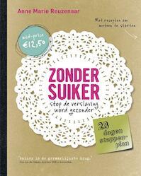 Zonder suiker - Anne Marie Reuzenaar (ISBN 9789021557342)