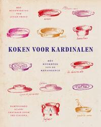 Koken voor kardinalen - Bartolomeo Scappi (ISBN 9789025300708)