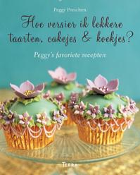 Hoe versier ik lekkere taarten, cakejes & koekjes - Peggy Porschen (ISBN 9789089895240)
