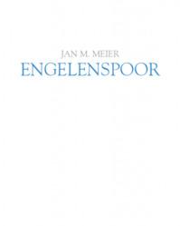 Engelenspoor - Jan M. Meier (ISBN 9789492339249)
