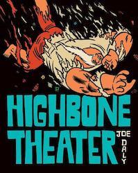 Highbone Theater - Joe Daly (ISBN 9781606999226)