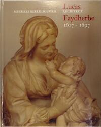 Lucas Faydherbe - H. De Nijn, H. Vlieghe, H. Devisscher (ISBN 9789076099019)