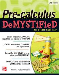 Pre-Calculus Demystified, Second Edition - Rhonda Huettenmueller (ISBN 9780071778497)