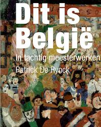 Dit is België - Patrick De Rynck (ISBN 9789025368135)