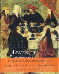 Leven te Leuven in de late middeleeuwen - Lutgarde Bessemans, Museum Vander Kelen-Mertens (ISBN 9789042906686)