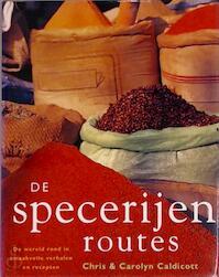 De specerijenroutes - Chris Caldicott, Carolyn Caldicott, Jo Christian, Lidwien Biekmann, Persklaar (ISBN 9789062559978)