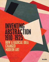 Inventing Abstraction, 1910-1925 - Leah Dickerman (ISBN 9780870708282)