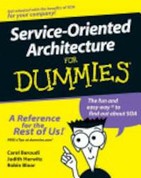 Service Oriented Architecture For Dummies - Judith Hurwitz, Robin Bloor, Carol Baroudi, Marcia Kaufman (ISBN 9780470054352)