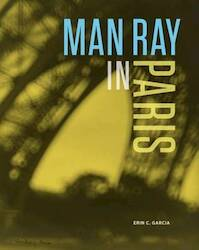 Man Ray in Paris - Erin Garcia (ISBN 9781854379955)