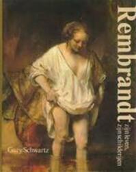 Rembrandt - Gary Schwartz, Loekie Schwartz, Annemiek Overbeek (ISBN 9789061132653)