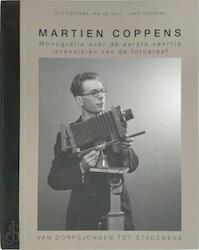 Martien Coppens - Van dorpsjongen tot stadsmens - J.E. Coppens van de Rijt, J.G.M. Coppens, A. . Thelen (ISBN 9789090227443)