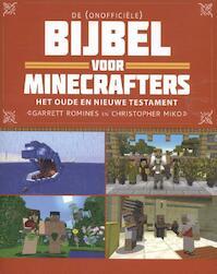 De (onofficiële) Bijbel voor Minecrafters - Garret Romines, Christopher Miko (ISBN 9789058041081)