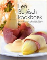 Een Belgisch kookboek / un livre de cuisine belge - Peter Goossens, Geert van Hecke