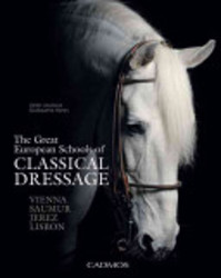 The Great European Schools of Classical Dressage - Alain Laurioux, Guillaume Henry (ISBN 9783861279686)
