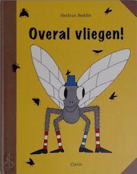 Overal vliegen! - Heidrun Boddin, Axel Vandevenne (ISBN 9789068225402)
