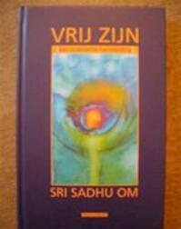 Vrij zijn - Sadhu Om (Sri), Miriam Mennens (ISBN 9789069635279)