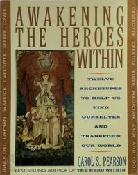 Awakening the Heroes Within - Carol S. Pearson (ISBN 9780062506788)