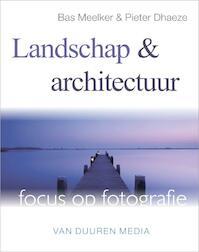 Landschap en architectuur - Bas Meelker, Pieter Dhaeze (ISBN 9789059404038)