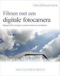 Filmen met een Digitale Spiegelreflexcamera - Ulco Schuurmans (ISBN 9789059405028)
