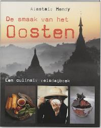 De smaak van het Oosten - Alastair Hendy (ISBN 9789058973047)